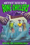 Haynes, Betsy: Beware the Shopping Mall (BC 1) (Bone Chillers)