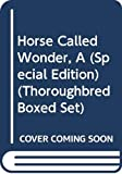 Campbell, Joanna: Horse Called Wonder, A (Special Edition) (Thoroughbred Boxed Set)