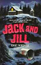 Jack and Jill: Nursery Crimes by Eric Weiner