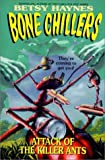 Haynes, Betsy: Attack of the Killer Ants (BC 9) (Bone Chillers)