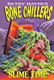 Haynes, Betsy: Slime Time (BC 10) (Bone Chillers)
