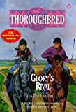 Joanna Campbell: Glory's Rival (Thoroughbred Series #18)