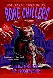 Haynes, Betsy: Dog Ate My Homework, The (BC 21) (Bone Chillers)
