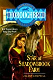 Campbell, Joanna: Star of Shadowbrook Farm (Thoroughbred)