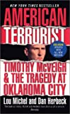 Michel, Lou: The American Terrorist: Timothy McVeigh and the Tragedy at Oklahoma City