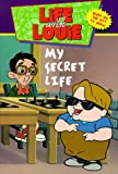 Hall, Katy: Life with Louie #4: My Secret Life