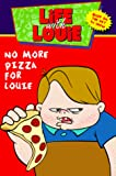 Hall, Katy: Life with Louie #5: No More Pizza for Louie