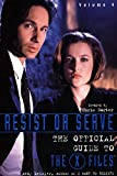 Meisler, Andy: Resist or Serve: The Official Guide to the X-Files