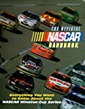 NASCAR Staff: The Official NASCAR Handbook : Everything You Want to Know about the NASCAR Winston Cup Series