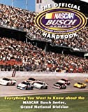 Nascar: The Official NASCAR Busch Series Handbook: Everything You Want to Know about the NASCAR Busch Series, Grand National Division