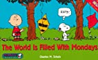 The World Is Filled With Mondays (Peanuts…