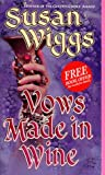 Wiggs, Susan: Vows Made in Wine