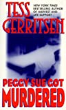 Gerritsen, Tess: Peggy Sue Got Murdered (Harper Monogram)