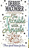Macomber, Debbie: The Trouble With Angels