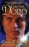 Dodd, Christina: Once a Knight