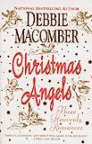 Macomber, Debbie: Christmas Angels: Three Heavenly Romances
