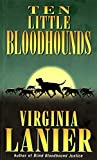 Lanier, Virginia: Ten Little Bloodhounds