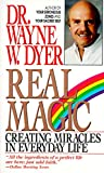 Dyer, Wayne W.: Real Magic: Creating Miracles in Everyday Life