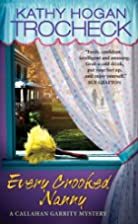 Every Crooked Nanny by Trochek Kathy Hogan