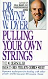 Dyer, Wayne W.: Pulling Your Own Strings: Dynamic Techniques for Dealing With Other People and Living Your Life As You Choose