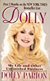 Parton, Dolly: Dolly : My Life and Other Unfinished Business