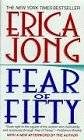 Jong, Erica: Fear of Fifty : A Midlife Memoir