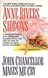 Siddons, Anne Rivers: John Chancellor Makes Me Cry