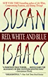 Isaacs, Susan: Red, White and Blue