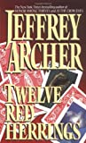 Archer, Jeffrey: Twelve Red Herrings
