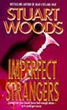 Woods, Stuart: IMPERFECT STRANGERS