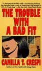 The Trouble with a Bad Fit by Camilla T.…