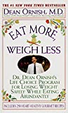 Ornish, Dean: Eat More, Weigh Less: Dr. Dean Ornish&#39;s Life Choice Program for Losing Weight Safely While Eating Abundantly
