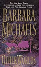 Other Worlds by Barbara Michaels