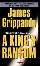 A King's Ransom. This is the first Grippando…