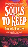 Robbins, David L.: Souls to Keep