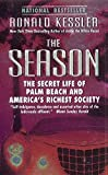 Kessler, Ronald: The Season: The Secret Life of Palm Beach and America's Richest Society