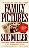 Miller, Sue: Family Pictures : A Novel