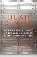 Dead Center: Behind the Scenes at the…