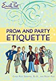 Senning, Cindy Post: Prom and Party Etiquette