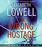 Lowell, Elizabeth: The Wrong Hostage CD
