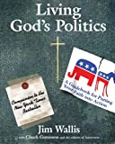 Wallis, Jim: Living God's Politics: A Guide to Putting Your Faith into Action