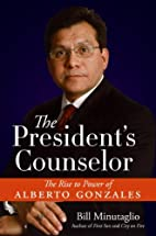 The President's Counselor: The Rise to Power…