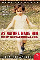 As Nature Made Him: The Boy Who Was Raised…