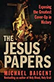 Baigent, Michael: The Jesus Papers