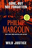 Margolin, Phillip: Gone, But Not Forgotten and Wild Justice