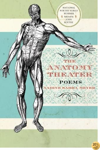 The Anatomy Theater: Poems (National Poetry Series)