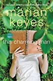 Keyes, Marian: This Charming Man: A Novel