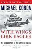 Korda, Michael: With Wings Like Eagles: The Untold Story of the Battle of Britain