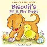 Capucilli, Alyssa Satin: Biscuit&#39;s Pet &amp; Play Easter