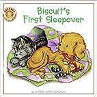 Biscuit's First Sleepover by Alyssa…